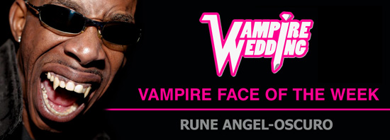 Vampire Face of<br />                   the Week